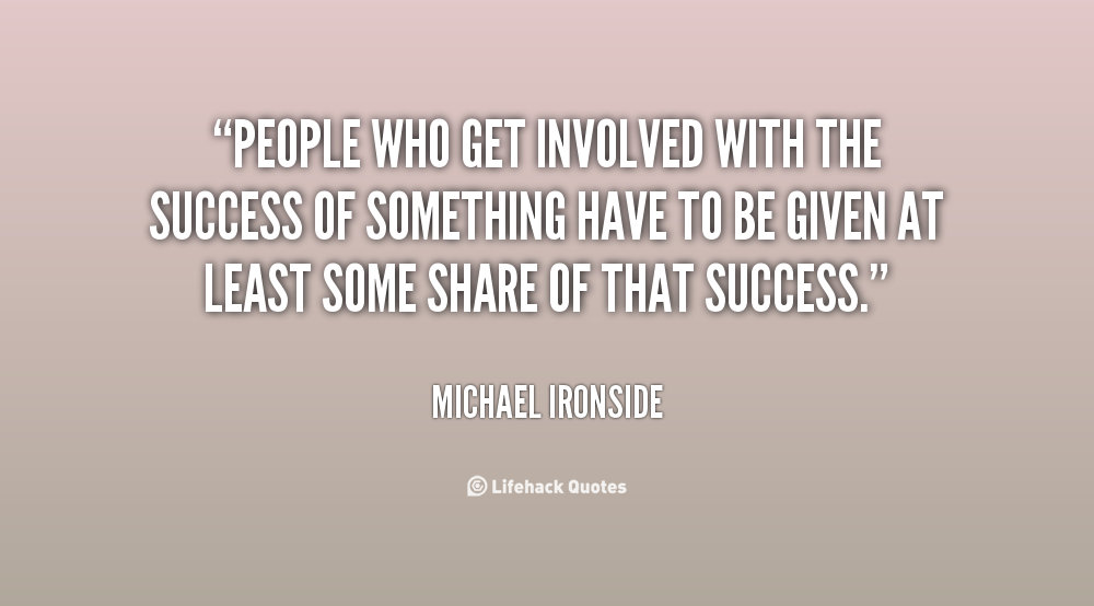 quote-Michael-Ironside-people-who-get-involved-with-the-success-18945